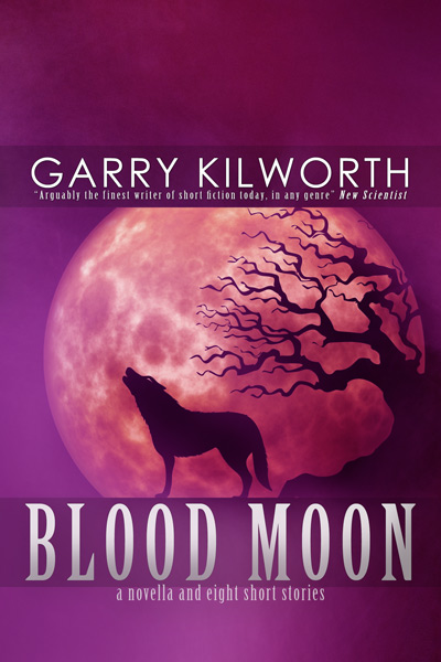 Blood Moon: A Novella and Eight Short Stories