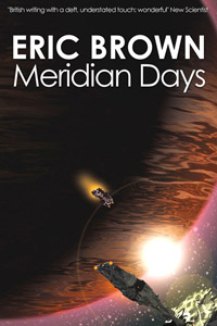 Meridian Days by Eric Brown