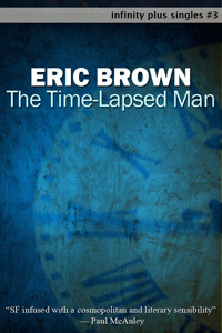 The Time-Lapsed Man by Eric Brown