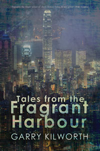 Tales from the Fragrant Harbour by Garry Kilworth