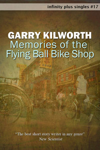 Memories of the Flying Ball Bike Shop by Garry Kilworth