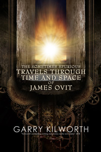 The Sometimes Spurious Travels Through Time and Space of James Ovit by Garry Kilworth