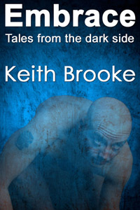 Embrace: tales from the dark side by Keith Brooke