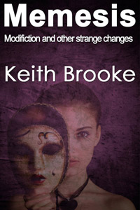 Memesis: modifiction and other strange changes by Keith Brooke