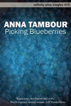 Picking Blueberries by Anna Tambour