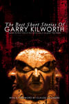 The Best Short Stories of Garry Kilworth by Garry Kilworth