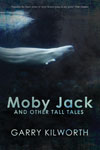 Moby Jack and Other Tall Tales by Garry Kilworth