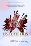Fish Eats Lion by Jason Erik Lundberg (editor)