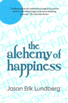 The Alchemy of Happiness by Jason Erik Lundberg
