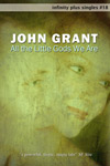 All the Little Gods We Are by John Grant