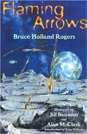 Flaming Arrows by Bruce Holland Rogers