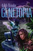 Genetopia by Keith Brooke